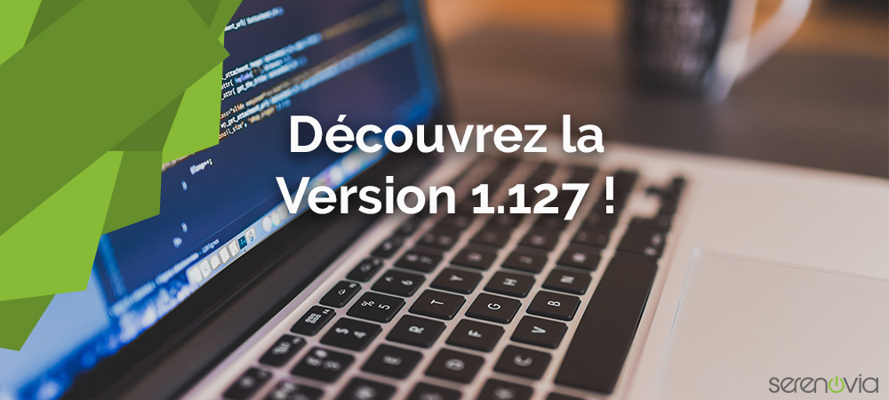 Mise à jour Serenovia : tout savoir sur la version 1.127